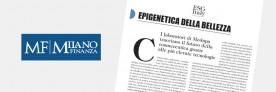 Milano Finanza – Epigenetica della bellezza