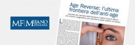 RIVISTA MILANO FINANZA: AGE REVERSE L'ULTIMA FRONTIERA DELL'ANTI-AGE